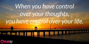 When-you-have-control-over-your-thoughts-you-have-control-over-your-life